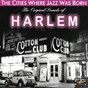 Compilation The original sounds of harlem (the cities where jazz was born) avec The Rug Cutters / Duke Ellington, Divers / Cab Calloway / Jimmie Lunceford & His Orchestra / Lucky Millinder...