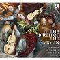 Album The birth of the violin de Antoine Brumel / Le Miroir de Musique / Baptiste Romain / Giovanni Bassano