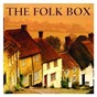 Compilation The folk box avec Hamish Imlach / Ian Campbell Folk Group / Richard Digance / Gryphon / John Renbourn...