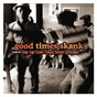 Compilation Good times skank: joey jay (good times sound system) avec Johnny Clarke / Delroy Wilson / Ronnie Davies / Gregory Isaacs / Pat Kelly...