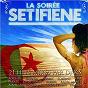Compilation La soirée setifiene  mixée par DJ KS avec Farate / DJ KS / Ghania / Rochdi / Khalas...