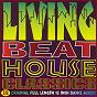 Compilation Living beat house classics avec Bassman / M. Brace / J.J. Jones / Sinnamon / Big Louis...