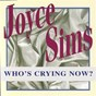 Album Who's crying now? de Joyce Sims