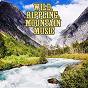 Compilation Wild, rippling, mountain music avec Joe Maphis / David Lindley / Dick Rosmini / Barbara Dane / The Contemporary Folk Group...
