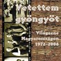 Compilation Vetettem gyöngyöt (világzene magyarországon 1972-2006) avec Gabor Szabo / Sebo Együttes / Muzsikás / Méta / Gereben...