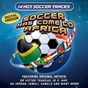 Compilation Soccer has come to africa - soccer hits avec Audiogroove / Dr. Victor / Júnior / Denim / JR & Friends...