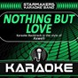Album Nothing but love (karaoke backtrack in the style of axwell) de Starmakers Karaoke Band
