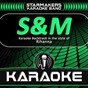 Album S&M (karaoke backtrack in the style of rihanna - single) de Starmakers Karaoke Band