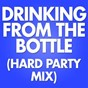 Album Drinking from the bottle (hard party MIX) de Marz Project
