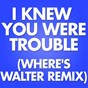Album I knew you were trouble (where's walter remix) de Marco Polo