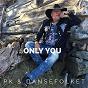 Album Only You de PK & Dansefolket