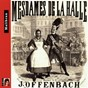 Compilation Offenbach: mesdames de la halle et extraits de bagatelle avec Gaston Rey / Roger Ellis / Orchestre Roger Ellis / Unknown Artist / Chœur Roger Ellis...