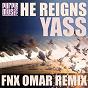 Album He reigns (FNX omar remix) de Yass