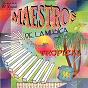 Compilation Maestros de la musica tropical avec Aníbal Velazquez / Edmundo Arias / Anibal Velasquez / Leandro Torres / Alfredo Gutiérrez...