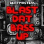 Album Blast dat bass up de Beatmasters