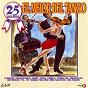 Compilation 25 sucessos: el mejor del tango avec Carlos Garcia / Fulvio Salamanca Y Orquesta / Alberto Cabañas / Orquestra Francini / Elvira de Grey´s...
