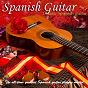 Compilation Spanish guitar,  vol. 1: classic spanish guitar avec Rafael Canizares / Paco de Lucía / Manuel Cubedo / Hermanos Cañizares / Andrés Batista...