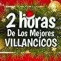 Compilation 2 horas de los mejores villancicos avec Manolo Escobar / Parchis / Rumba Tres / Coro Infantil Marina / Niña de la Puebla...