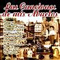 Compilation Las canciones de mis abuelos avec Chelo Villarreal / Bonet de San Pedro / Elder Barber / Orquesta Gran Casino / Cuarteto Vocal...