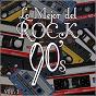 Album Lo mejor del rock de los 90: vol. 1 de Lo Mejor del Rock de Los 90