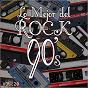 Album Lo mejor del rock de los 90: vol. 20 de Lo Mejor del Rock de Los 90