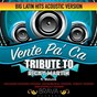 Album Vente pa'ca - (acoustic version) tribute to ricky martin FT. maluma - ep de Brava Hitmakers