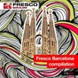 Compilation Fresco barcelona compilation avec DJ Ortzy / Bass Kleph / Joan Reyes, Bass Kleph / Andréa Bertolini / Love Girls...
