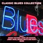 "Compilation Classic Blues Collection avec Sonny Boy Williamson / Bessie Smith / T-Bone Walker / Howlin' Wolf / Big Walter ""Shakey"" Horton..."