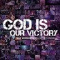Album God is our victory (jpcc worship) (live recording) de True Worshippers