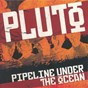 Album Pipeline under the ocean de Pluto