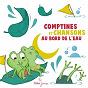 Compilation Comptines et chansons au bord de l'eau avec Henri Dès / Le Ch?ur des Enfants / Natalie Tual / Yann Guirec-Le Bars / Jean-Marie Bolangassa...