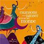 Compilation Chansons pour danser autour du monde avec Yann-Fañch Kemener / Sylla Mama / Dédé Saint Prix / Marie Paule Dantin / Anita Soussana...